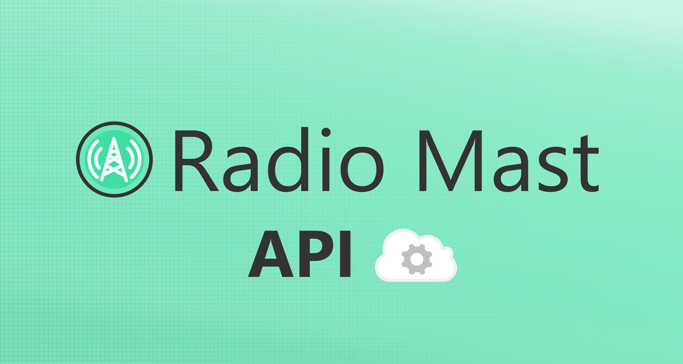 Introducing the Radio Mast API