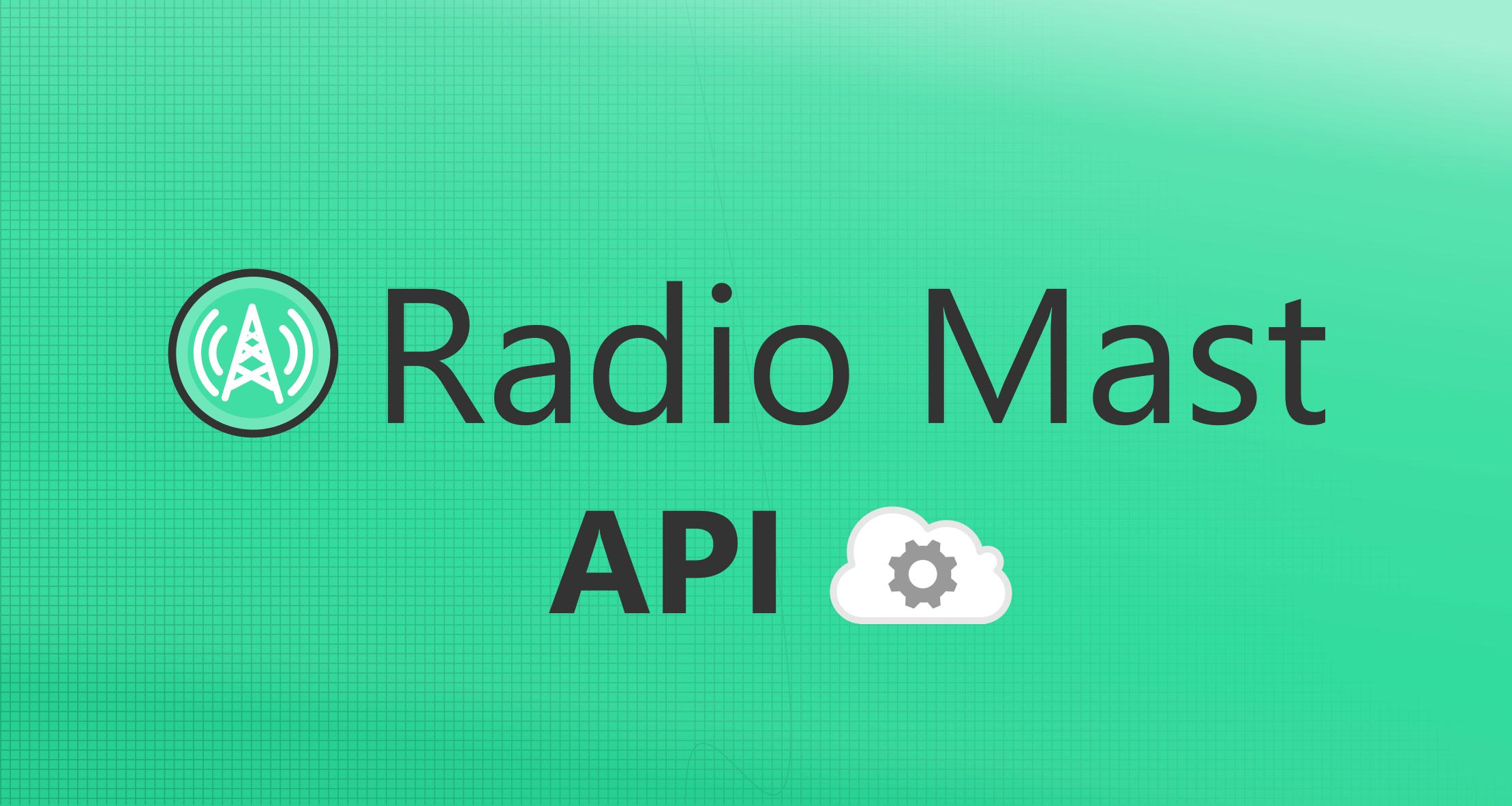 Introducing the Radio Mast API